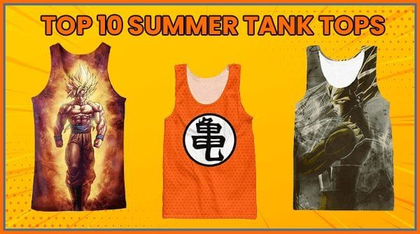 Top 10 Dragon Ball Tank Tops To Brighten Up Your Summer