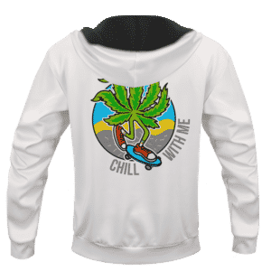 Marijuana Skater Chill With Me Dope Vector White Hoodie - BACK