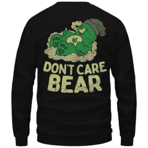 We Don't Care Bear Parody High on Marijuana 420 Crewneck Sweater Back