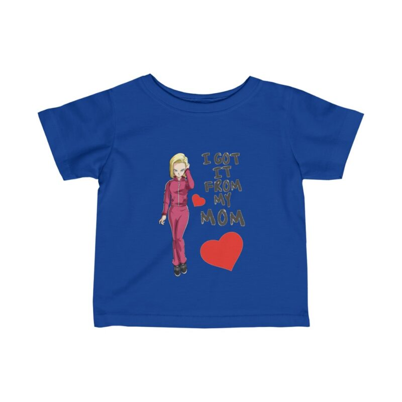 DBZ Cute Android 18 I Got It From My Mom Beautiful Infant T-shirt